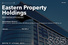 29. Eastern Property Holdings